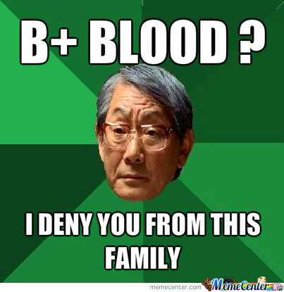 B+Blood I Deny Son Meme