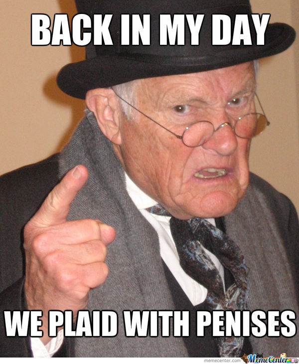 Back In My Day Grandfather Meme