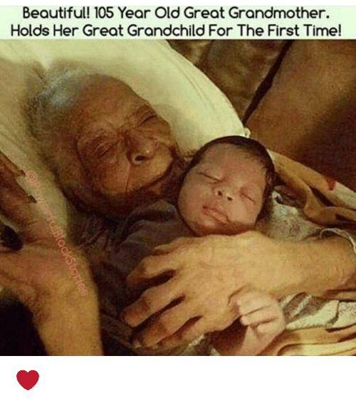 Beautiful 105 Years Old Grandchild Meme
