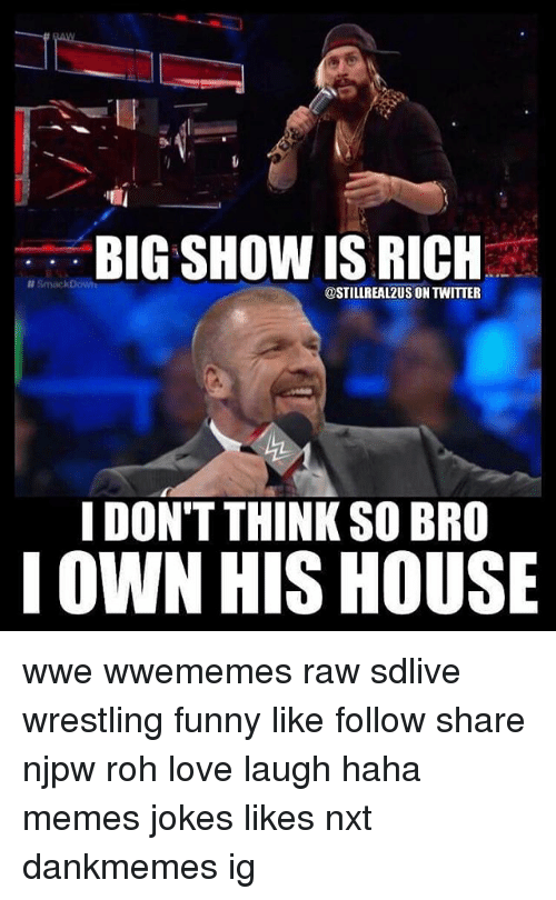 Big Show Is Rich Big Show Meme