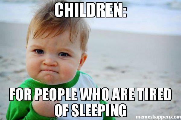 Children For People Who Children Meme