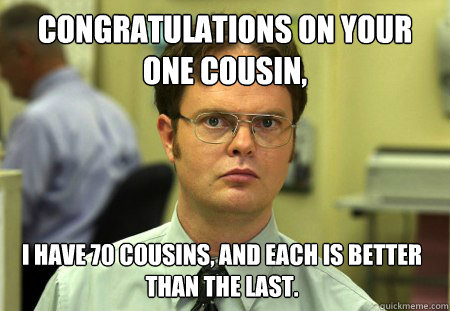 Congratulations On Your One Cousin Meme