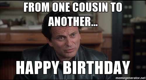 From One Cousin To Cousin Birthday Meme