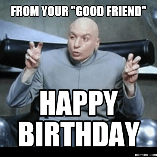 From Your Good Friend Grandfather Birthday Meme