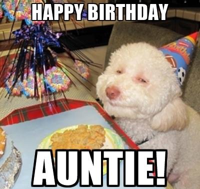 Happy Birthday Auntie! Aunt Birthday Meme