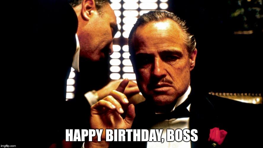 Happy Birthday Boss Godfather Birthday Meme