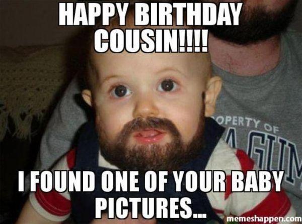 Happy Birthday Cousin!! I Cousin Birthday Meme
