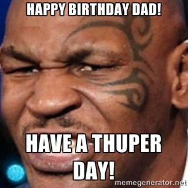 Happy Birthday Dad! Have Father Birthday Meme