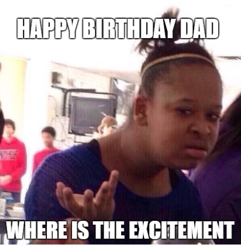 Happy Birthday Dad Where Dad Birthday Meme