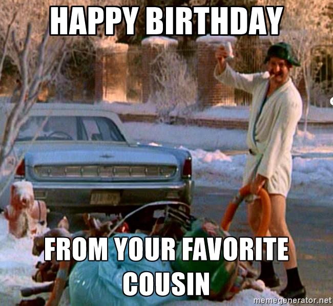 Happy Birthday From Your Cousin Birthday Meme