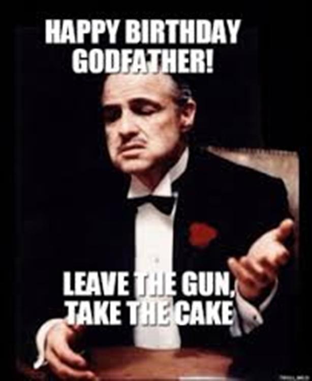 Happy Birthday Godfather! Leave Godfather Birthday Meme