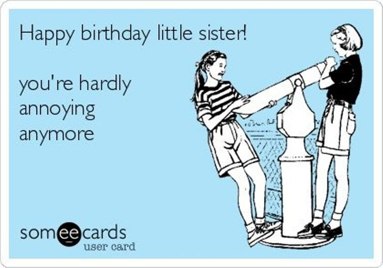 Happy Birthday Little Sister Sis Birthday Meme