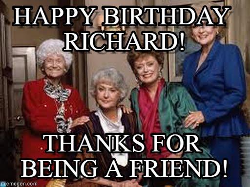 Happy Birthday Richard! Thanks GF Birthday Meme