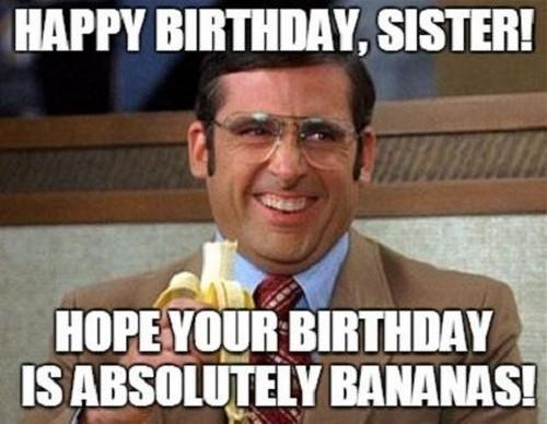 Happy Birthday Sister! Hope Sis Meme