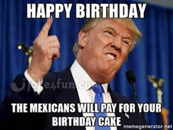 Happy Birthday The Mexicans Funny Birthday Meme