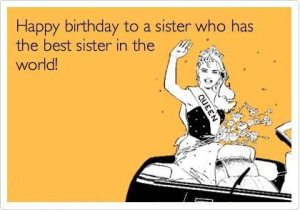 Happy Birthday To A Sister Sis Birthday Meme