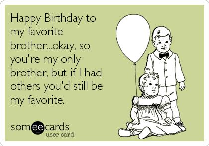 Happy Birthday To My Brother Birthday Meme