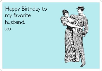Happy Birthday To My Husband Birthday Meme