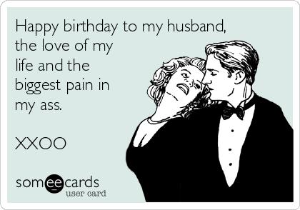 Happy Birthday To My Husband Husband Birthday Meme