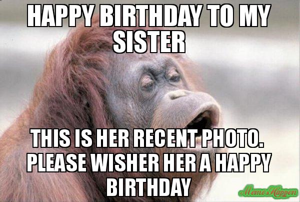 Happy Birthday To My Sister Birthday Meme