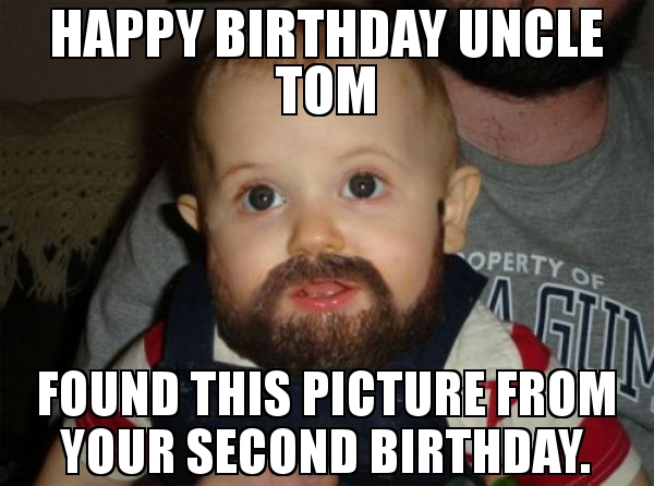 Happy Birthday Uncle Tom Uncle Birthday Meme