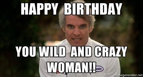 Happy Birthday You Wild Girlfriend Birthday Meme