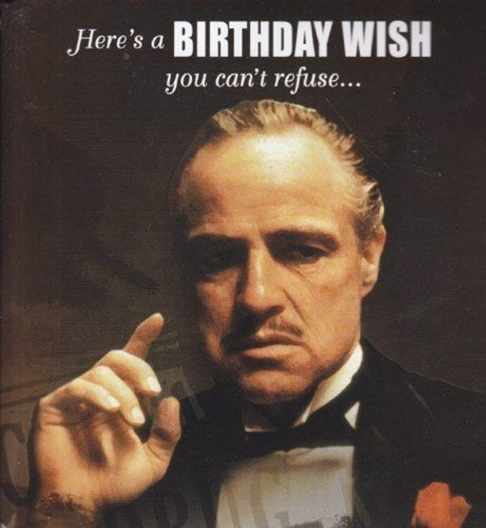 Here's A Birthday Wish Godfather Birthday Meme