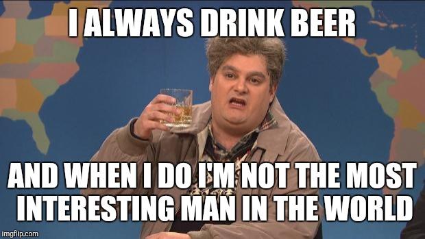 I Always Drink Beer Uncle Meme