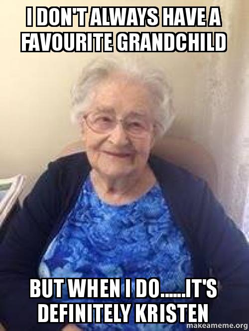 I Don't Always Have Grandchild Meme