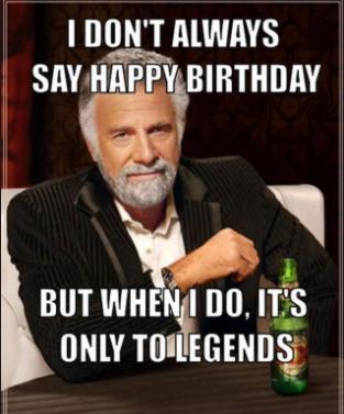 I Don't Always Say Father Birthday Meme