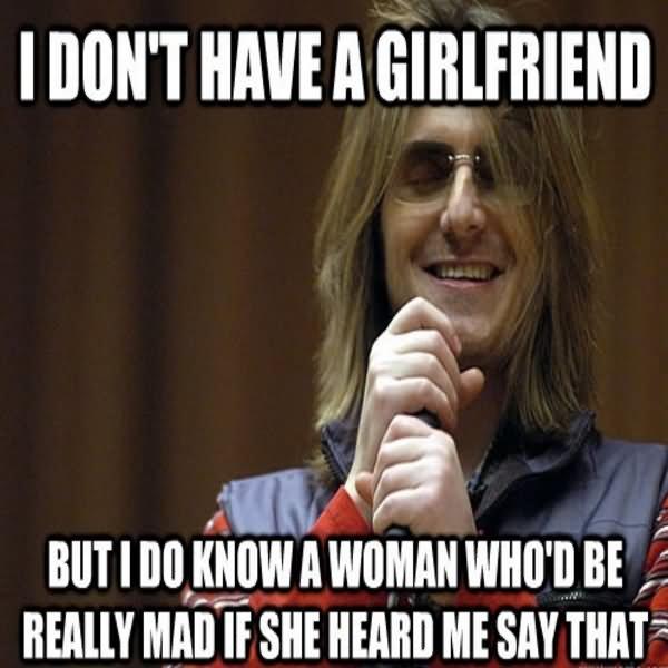 I Don't Have A Girlfriend Meme
