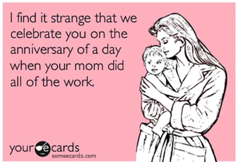 I Find It Strange Mom Birthday Meme