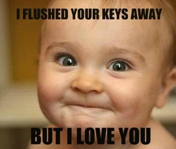 I Flushed Your Keys Children Meme