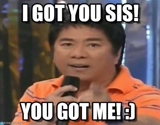 I Got You Sis! Sis Meme