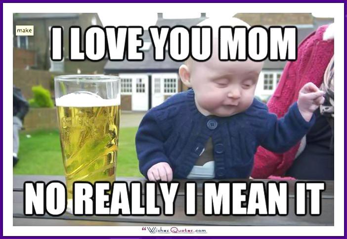 I Love You Mom Mom Birthday Meme