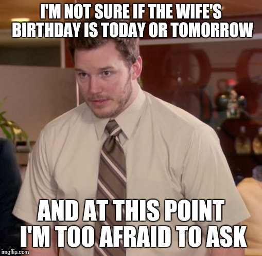 I'm Not Sure If Wife Birthday Meme