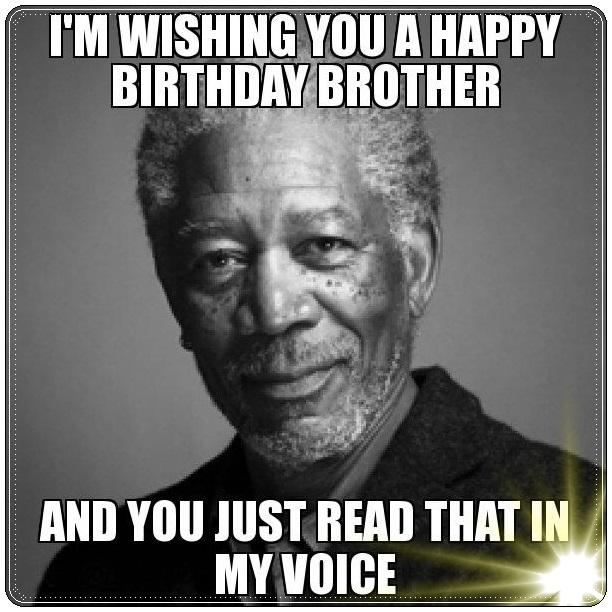 I'm Wishing You A Brother Birthday Meme