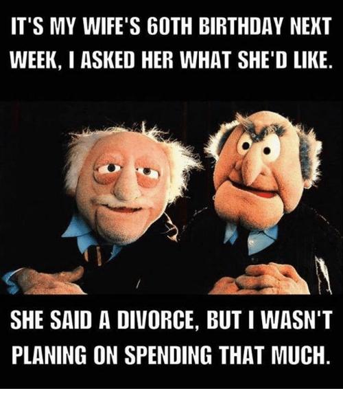 It's My Wife's 60Th Wife Birthday Meme