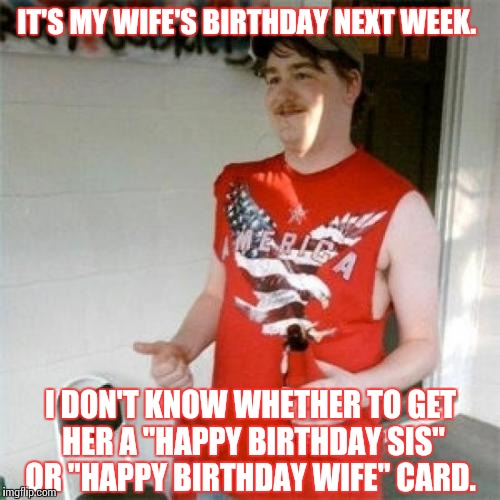 It's My Wife's Birthday Wife Birthday Meme