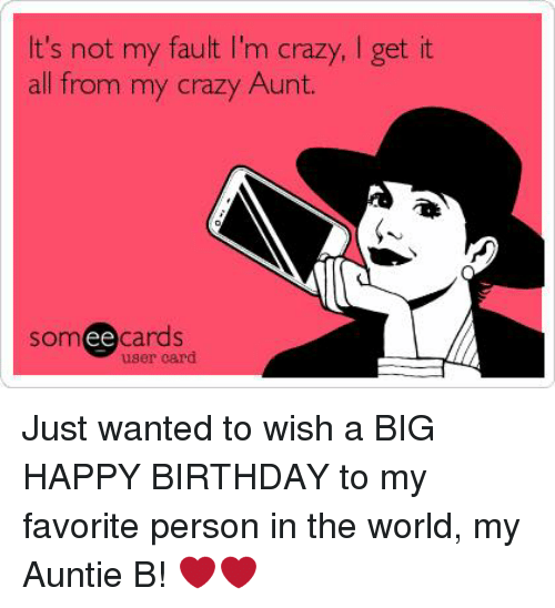Its Not My Fault Aunt Birthday Meme