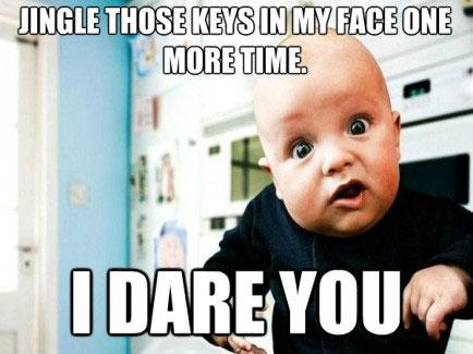 Jingle Those Keys In Baby Meme