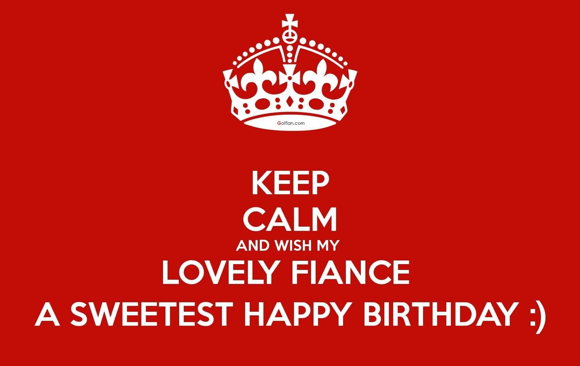 Keep Calm And Wish Fiance Birthday Meme