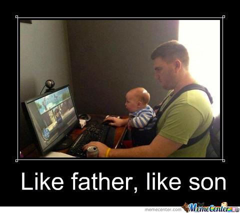 Like Father Like Son Father Meme