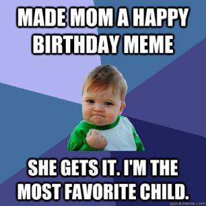 Made Mom A Happy Son Birthday Meme