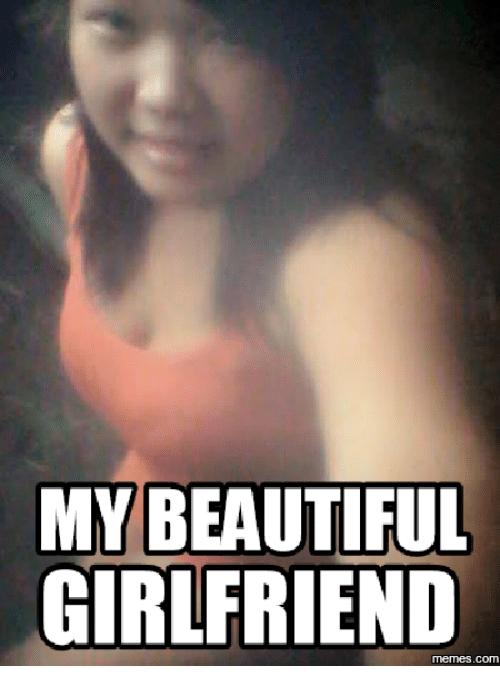 My Beautiful Girlfriend GF Birthday Meme