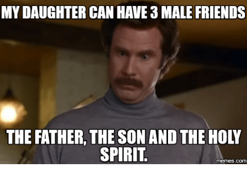 My Daughter Can Have Father Meme
