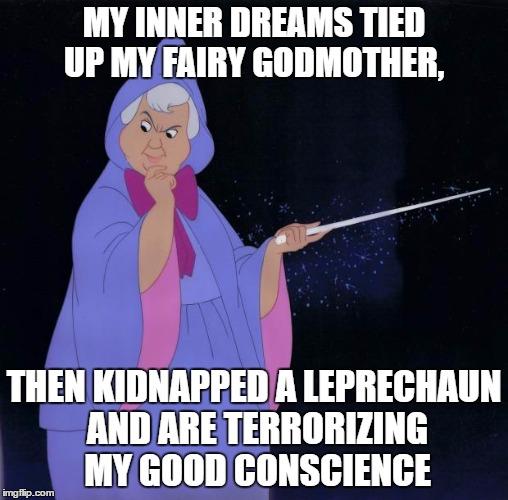 My Inner Dreams Tied Godmother Meme