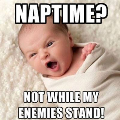 Naptime Not While My Baby Meme
