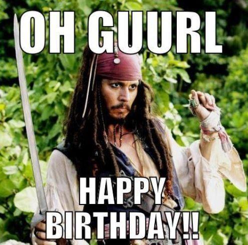 Oh Guurl Happy Birthday!! Sister Birthday Meme
