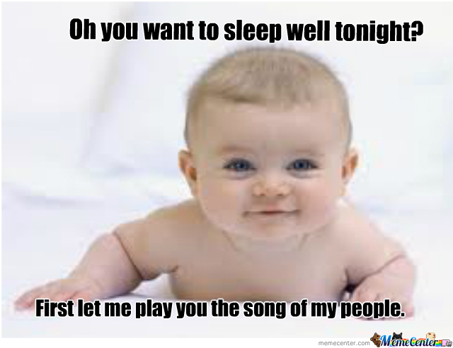 Oh You Want To Baby Meme